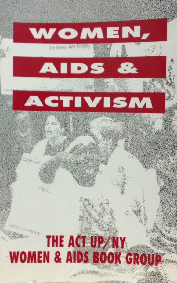 A chapter of Women, AIDS and Activism is available to the public in Academic Works.